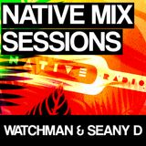 Native Mix Sessions - Watchman & Seany D