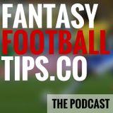 Fantasy Premier League Podcast Game Week 22 - Fantasy Football Tips