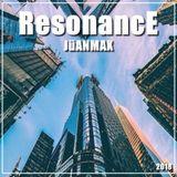 JüANMAX  ResonancE 2018