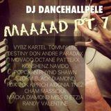 DANCEHALLPELE MAAAD PT 7