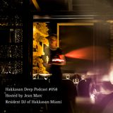 Hakkasan Deep Podcast #058