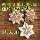 Christmas Jazz Mix - Holiday Sounds of the Future Past mixed by DJ Beaubien