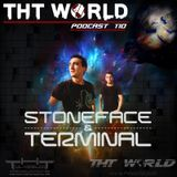 THT World Podcast 110 by Stoneface and Terminal