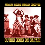 African Moves African Grooves - Gumbo Goes On Safari