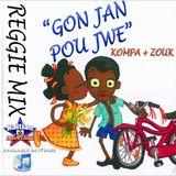 Haitian All-StarZ: Gon Jan Pou Jwe (Kompa + Zouk) Vol.1 (Reggie Mix)