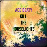 Kill The Houslights