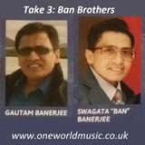 Take 3: Ban Brothers