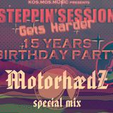 MotorhædZ - Special STEPPIN'SESSION 15 Years Birthday Mix 01.11.16.