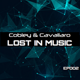 Cobley & Cavallaro - Lost in Music #002