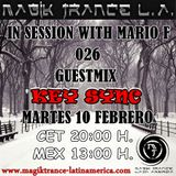 In Session With Mario F 026 EP Guestmix Key Sync @ Magik Trance Latin America (10.02.2015)