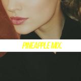 PINEAPPLE MIX.