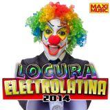 Locura Electrolatina 2014 - Mixed By Juan Martinez