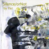 Silence/orNot