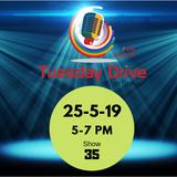 Tuesday Drive | 21-5-19