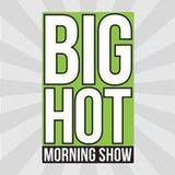 2-5-16 Big Hot Morning Show Big Hot Mess Replay