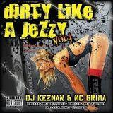 DJ Kezman & MC Grima - Dirty like a jezzy volume one