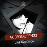 [CWBRADIO#06] AUDIOQUEEN22