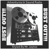 """Adventures In Sound Radio """"BUST OUT!!!"""" Recorded April 14 2011"""