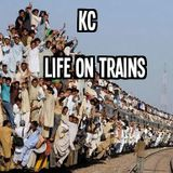 KC - Life On Trains
