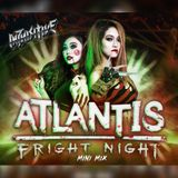 ATLANTIS: FRIGHT NIGHT (MINIMIX)
