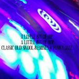 A LITTLE BIT OF HIP A LITTLE BIT OF HOP - CLASSIC - REMIXES - FUNKY JAZZ