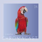 Chromacast 14 - Kingpin