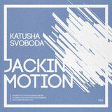 Music By Katusha Svoboda - Jackin Motion #086