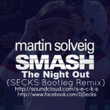 Martin Solveig - The Night Out (SECKS Bootleg Remix)