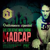 The Creative Wax 'Halloween Special' Hosted By Madcap - 27-10-19