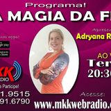 Programa A Magia Da Fé 05.12.207 - Adryana Rodrigues