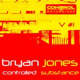 Bryan Jones - Controlled Substance Vol. 1 - Control Recordings Compilation Mix