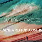 Past & Present: A Mix For Sound Injections By Supernightmoves