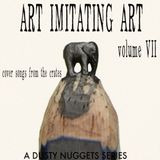 Art Imitating Art, Volume VII: Cover Songs from the Crates | A Dusty Nuggets Series