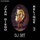 Juan Diego - Relique 3 (DJ Set)