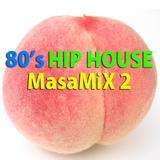 80's Hip House MasaMix 2