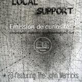 Local Support #23 *The John Merricks*