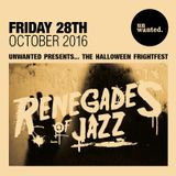 Renegades Of Jazz - Guestmix for Unwanted (London)