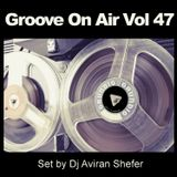 Groove On Air Vol 47