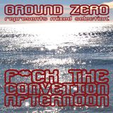 Ground Zero - F*ck The Convention [AFTERNOON] /Tetralogy pt.2/ (07.03.2014)