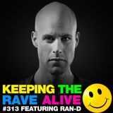 Keeping The Rave Alive Episode 313 featuring Ran-D