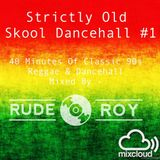 Strictly Old Skool Dancehall & Reggae #1 Mixed by RudeRoy