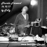 Thumbs Forward Radio Show 16.10.11 (Part Two) ~ Tolly