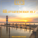 Luke - Yeah, let's go to the beach - Vol. 2