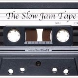 The Slow Jam Tape