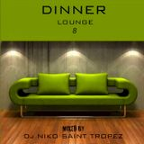 DINNER LOUNGE 8. Mixed by Dj NIKO SAINT TROPEZ