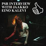 PSR INTERVIEW WITH JAAKKO EINO KALEVI