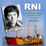 RNI - Dave Gregory - First Show - 10-7-1970