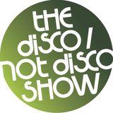 The Disco / Not Disco Show - 04.04.17