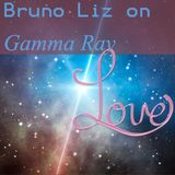 Bruno Liz on Gamma Ray Love