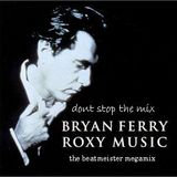 Bryan Ferry & Roxy Music - Don't Stop The Mix